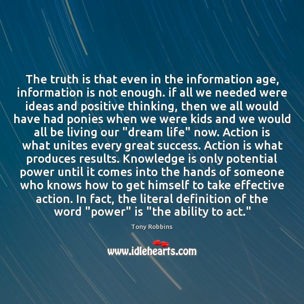 The truth is that even in the information age, information is not Image