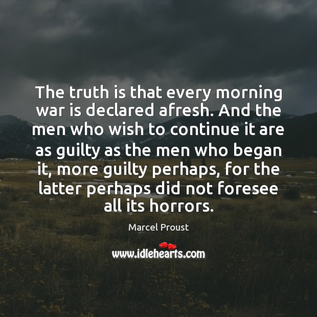 Image, The truth is that every morning war is declared afresh. And the