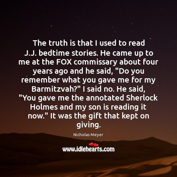 The truth is that I used to read J.J. bedtime stories. Son Quotes Image