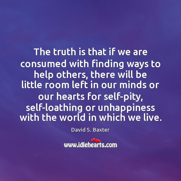 The truth is that if we are consumed with finding ways to Image