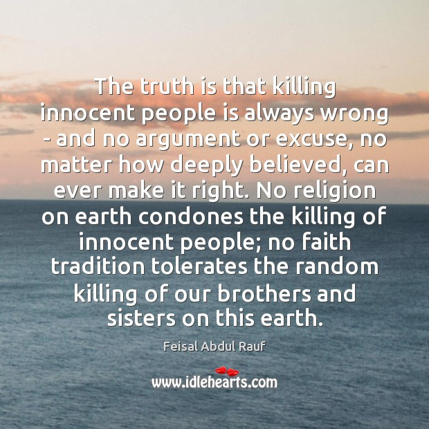 Image, The truth is that killing innocent people is always wrong – and