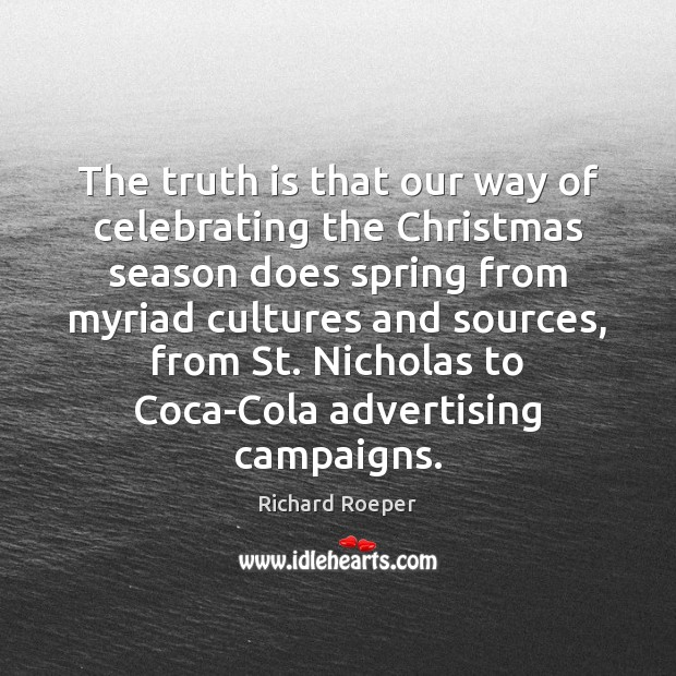 The truth is that our way of celebrating the Christmas season does Image