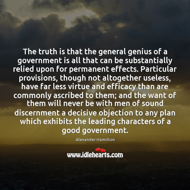 Image, The truth is that the general genius of a government is all