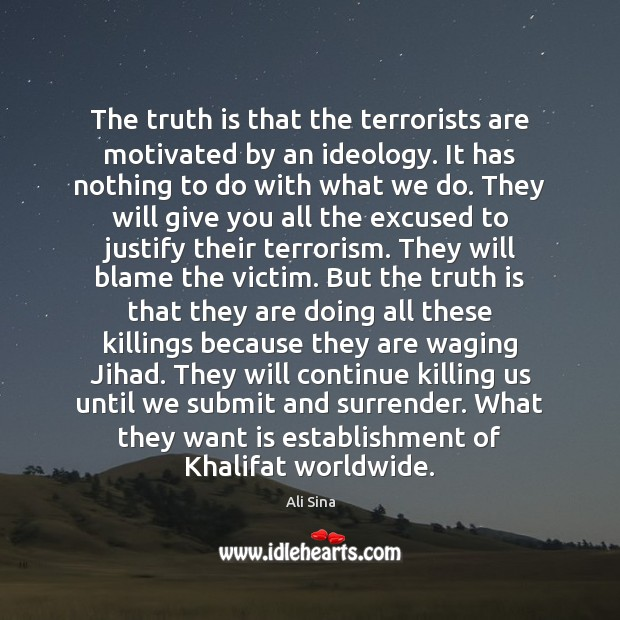 Image, The truth is that the terrorists are motivated by an ideology. It