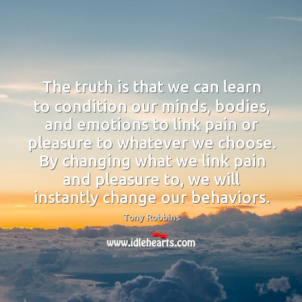 Image, The truth is that we can learn to condition our minds, bodies