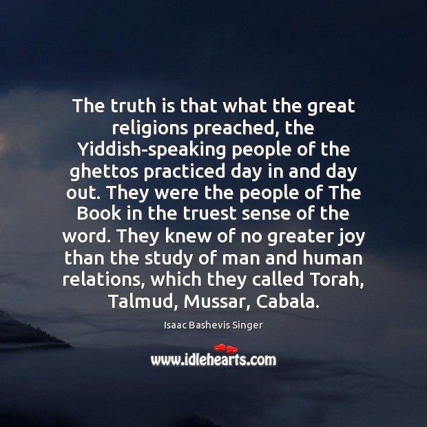 Image, The truth is that what the great religions preached, the Yiddish-speaking people