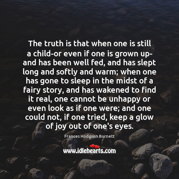 The truth is that when one is still a child-or even if Truth Quotes Image
