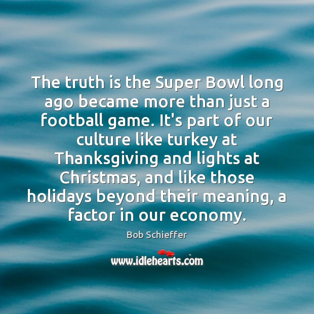 The truth is the Super Bowl long ago became more than just Image