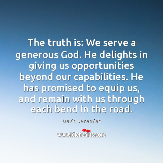 The truth is: We serve a generous God. He delights in giving Image