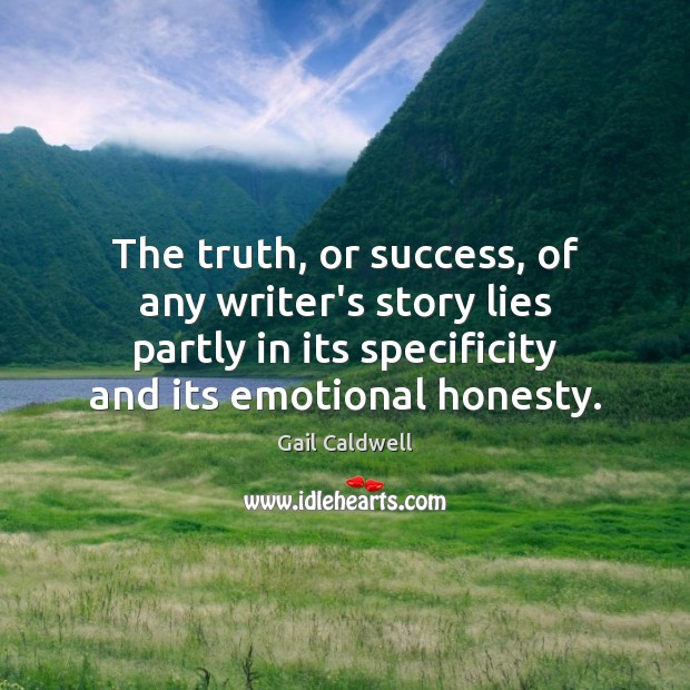The truth, or success, of any writer's story lies partly in its Image