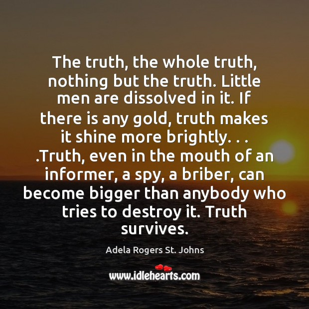 The truth, the whole truth, nothing but the truth. Little men are Image