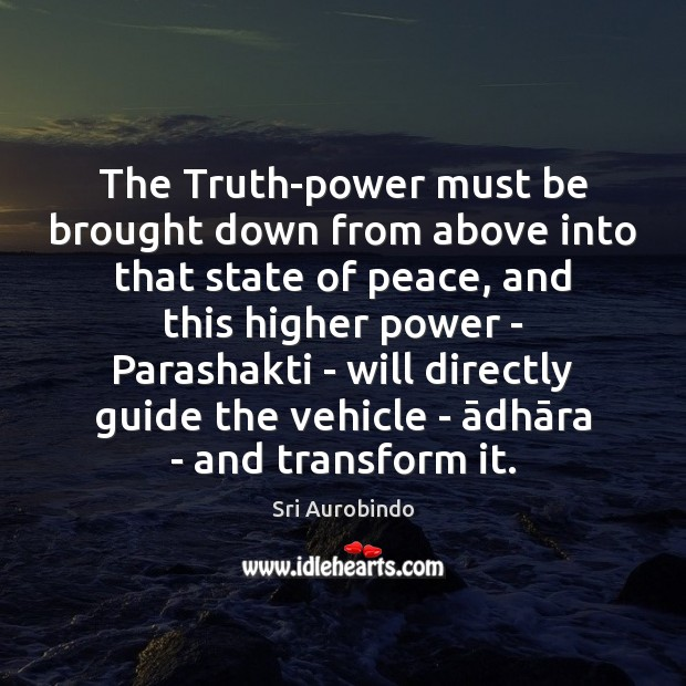 The Truth-power must be brought down from above into that state of Image