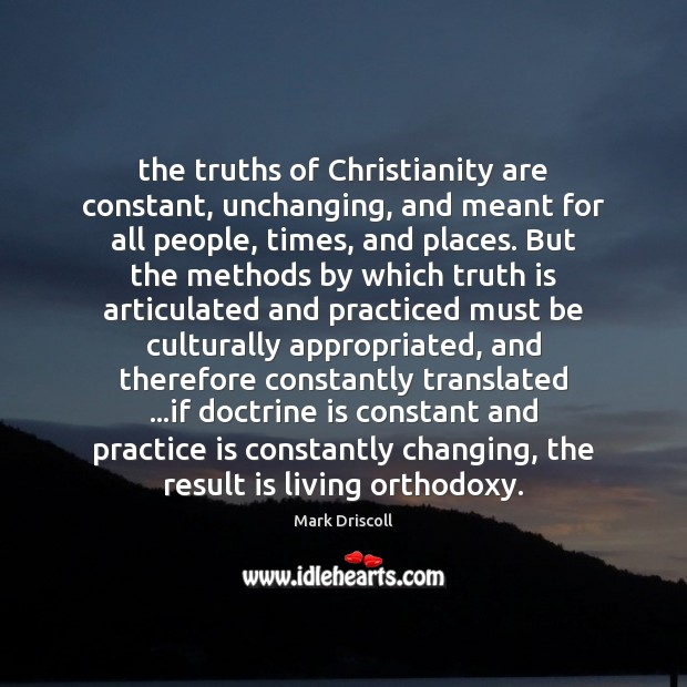 Image, The truths of Christianity are constant, unchanging, and meant for all people,