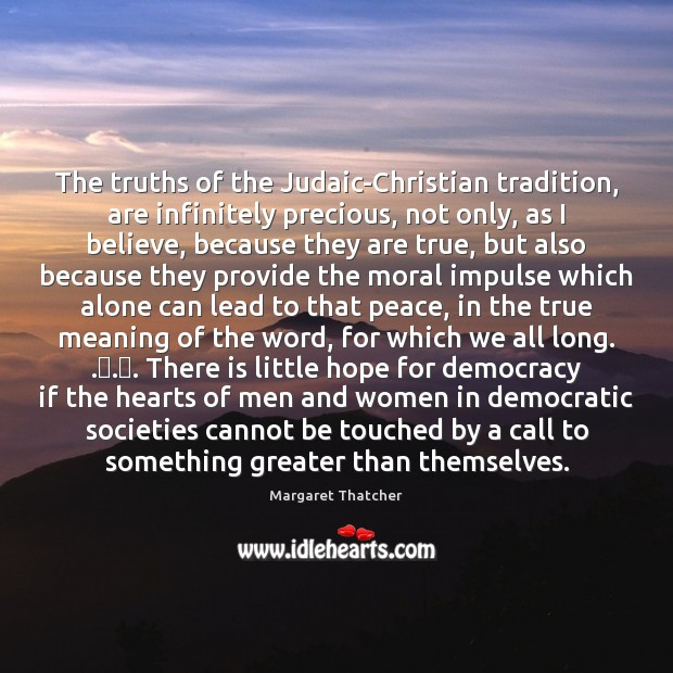 Image, The truths of the Judaic-Christian tradition, are infinitely precious, not only, as