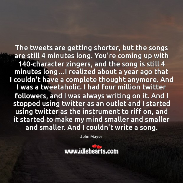 Image, The tweets are getting shorter, but the songs are still 4 minutes long.