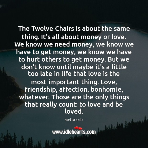 The Twelve Chairs is about the same thing. It's all about money Image