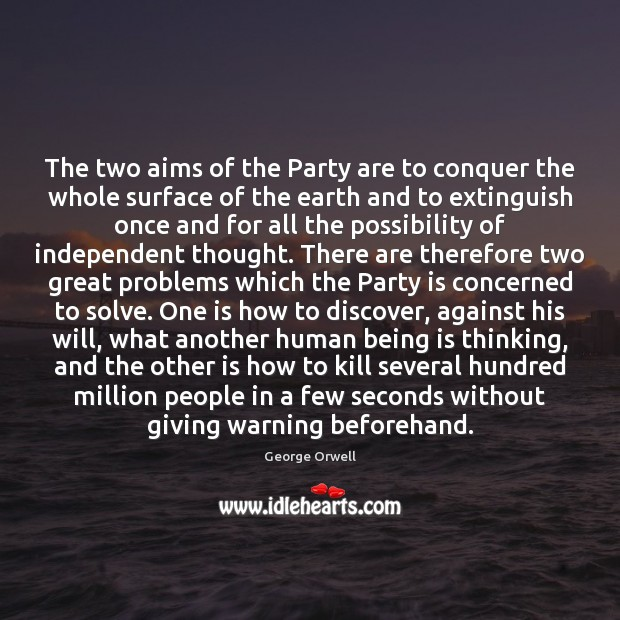The two aims of the Party are to conquer the whole surface Image