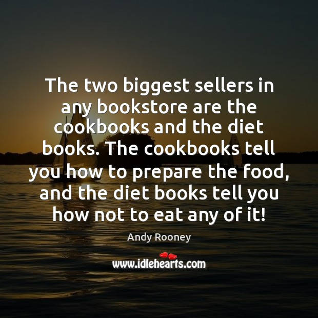 Image, The two biggest sellers in any bookstore are the cookbooks and the