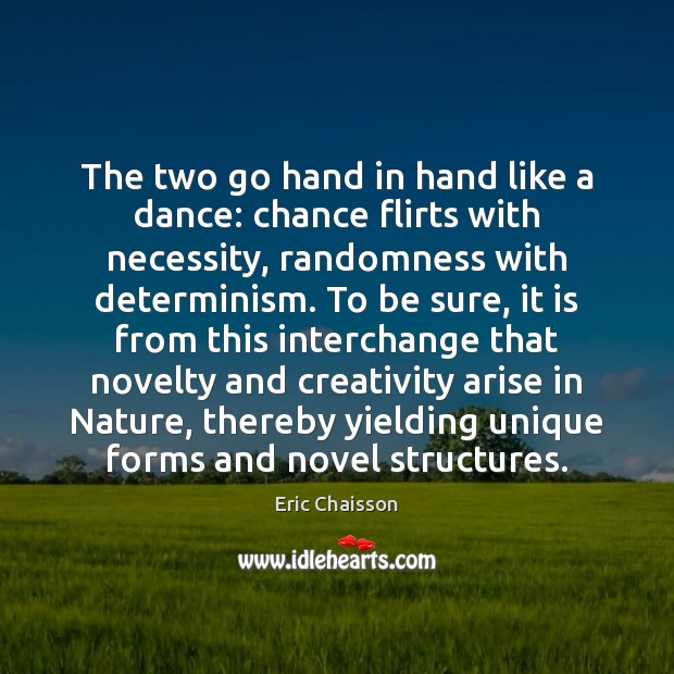 The two go hand in hand like a dance: chance flirts with Image