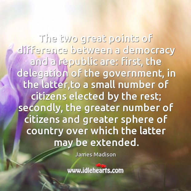 The two great points of difference between a democracy and a republic Image