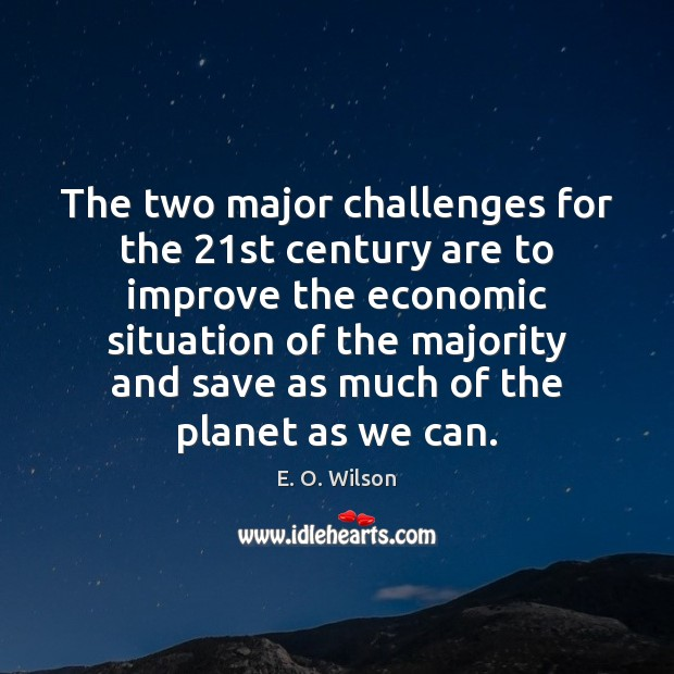 Image, The two major challenges for the 21st century are to improve the