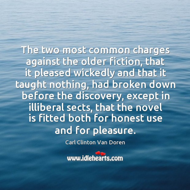 Image, The two most common charges against the older fiction, that it pleased wickedly