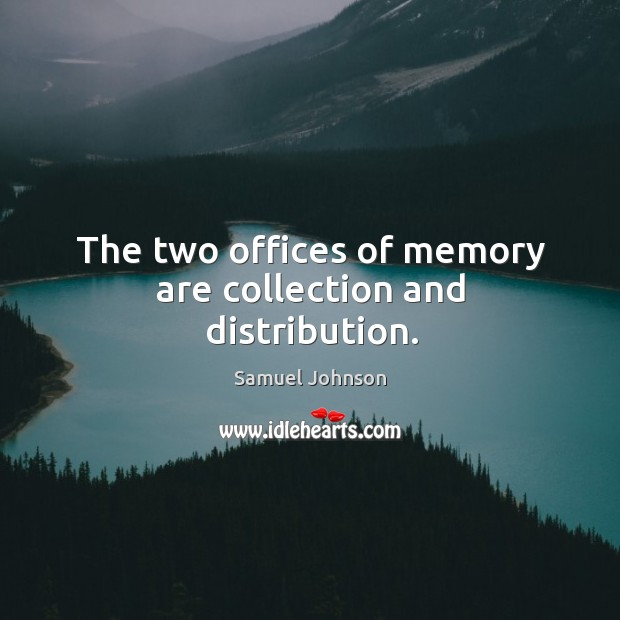 Image, The two offices of memory are collection and distribution.