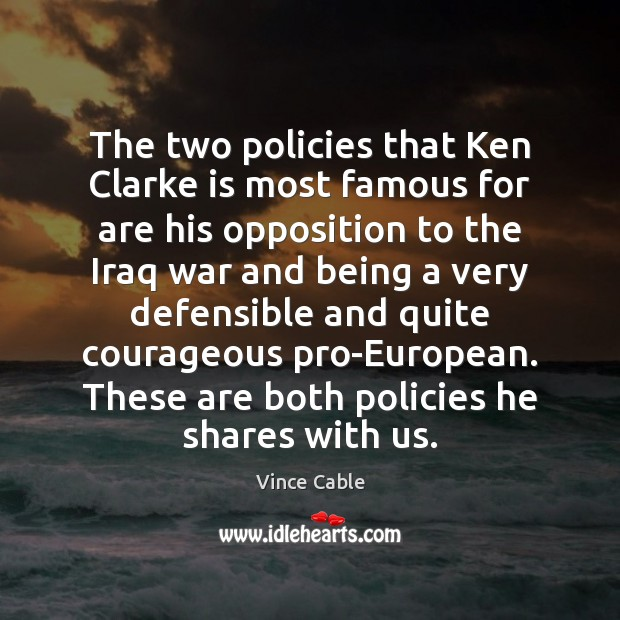 Image, The two policies that Ken Clarke is most famous for are his