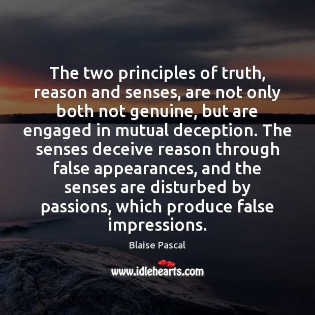 The two principles of truth, reason and senses, are not only both Blaise Pascal Picture Quote