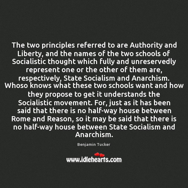 The two principles referred to are Authority and Liberty, and the names Benjamin Tucker Picture Quote
