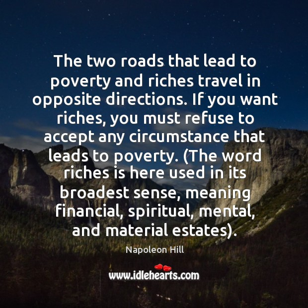 Image, The two roads that lead to poverty and riches travel in opposite