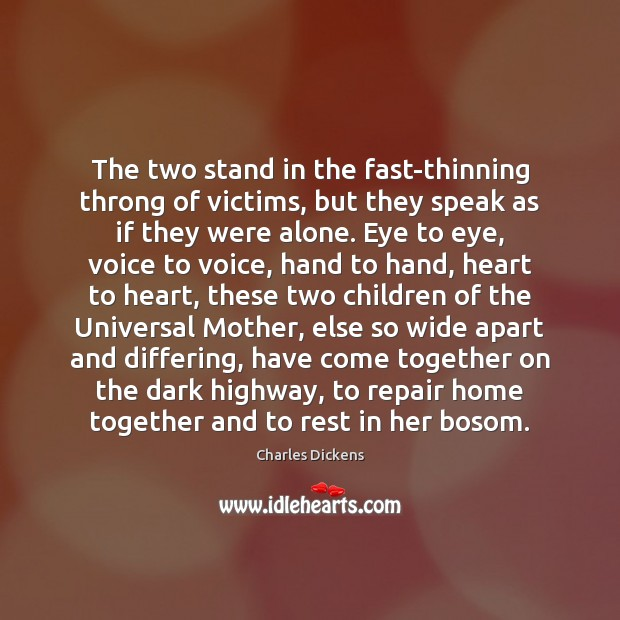 The two stand in the fast-thinning throng of victims, but they speak Image