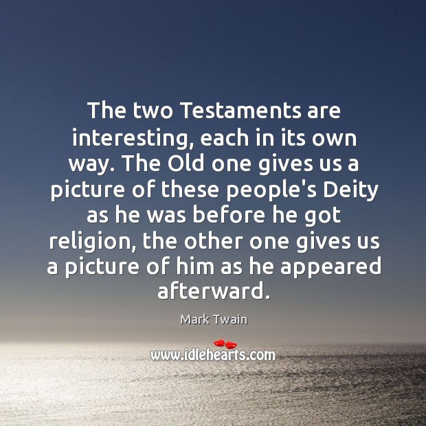 Image, The two Testaments are interesting, each in its own way. The Old