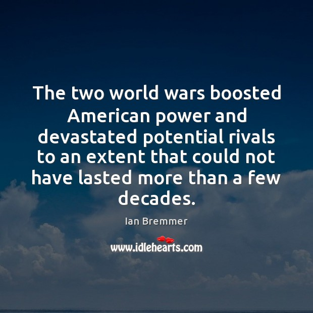 Image, The two world wars boosted American power and devastated potential rivals to