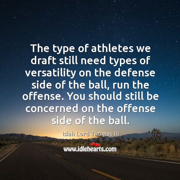 Image, The type of athletes we draft still need types of versatility on the defense side of the ball