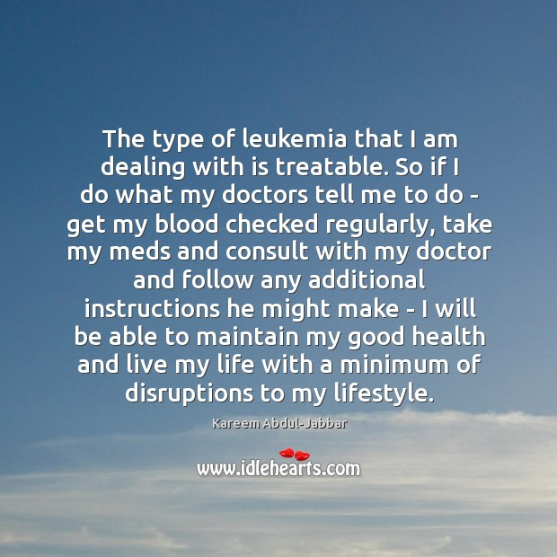 Image, The type of leukemia that I am dealing with is treatable. So