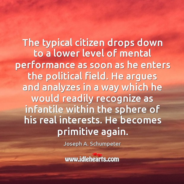 The typical citizen drops down to a lower level of mental performance Image