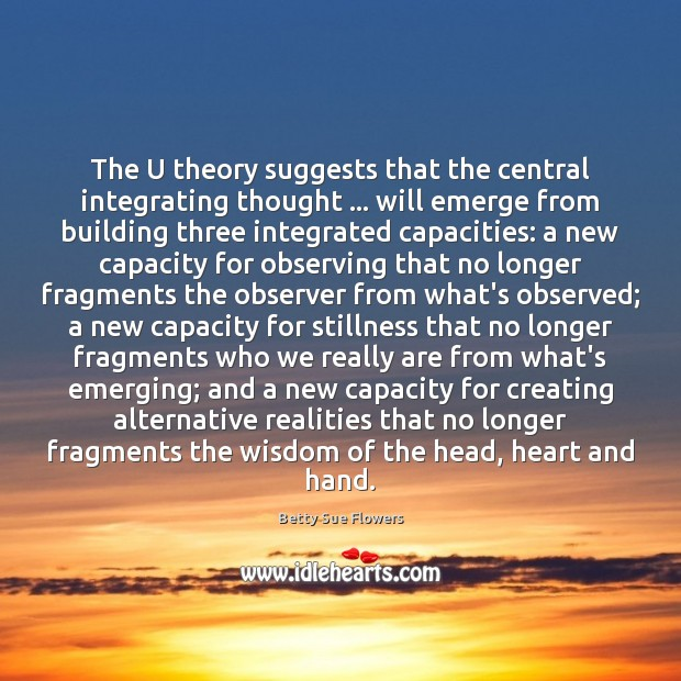 Image, The U theory suggests that the central integrating thought … will emerge from