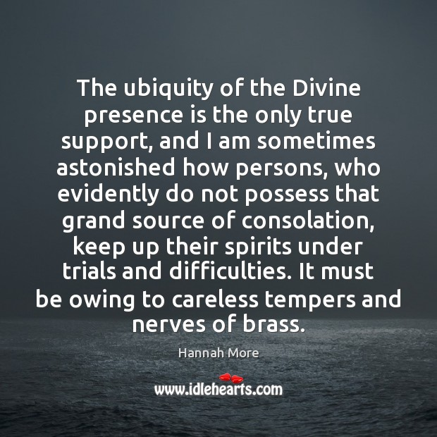 The ubiquity of the Divine presence is the only true support, and Image