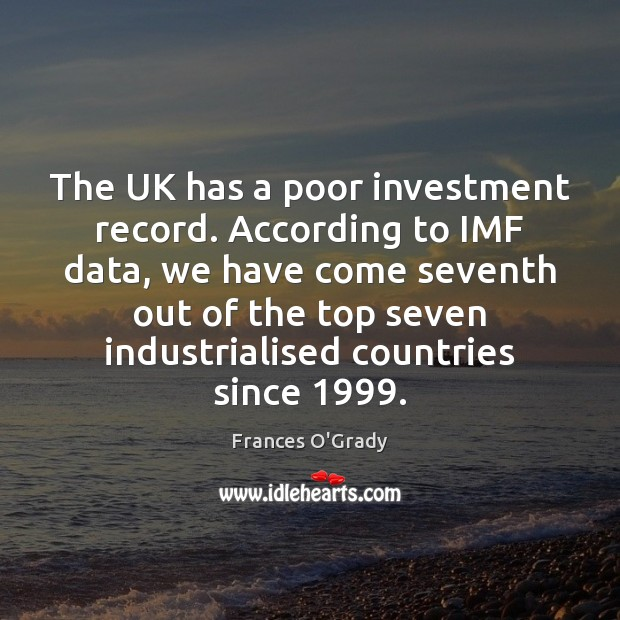The UK has a poor investment record. According to IMF data, we Image