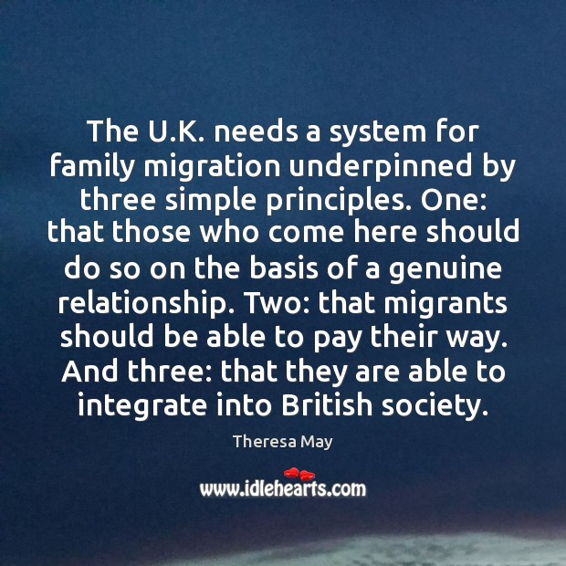 The U.K. needs a system for family migration underpinned by three Theresa May Picture Quote