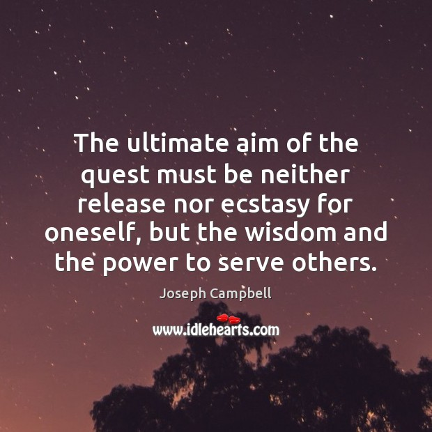 The ultimate aim of the quest must be neither release nor ecstasy Image