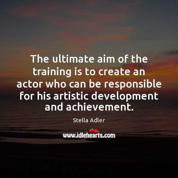 Image, The ultimate aim of the training is to create an actor who