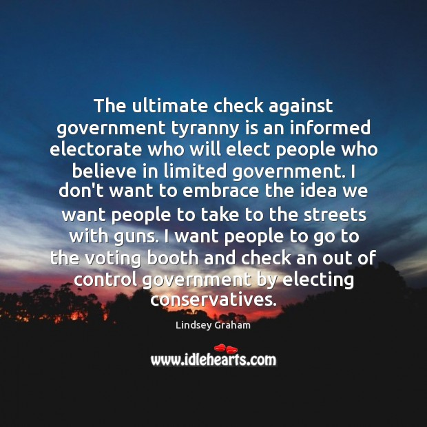 The ultimate check against government tyranny is an informed electorate who will Image