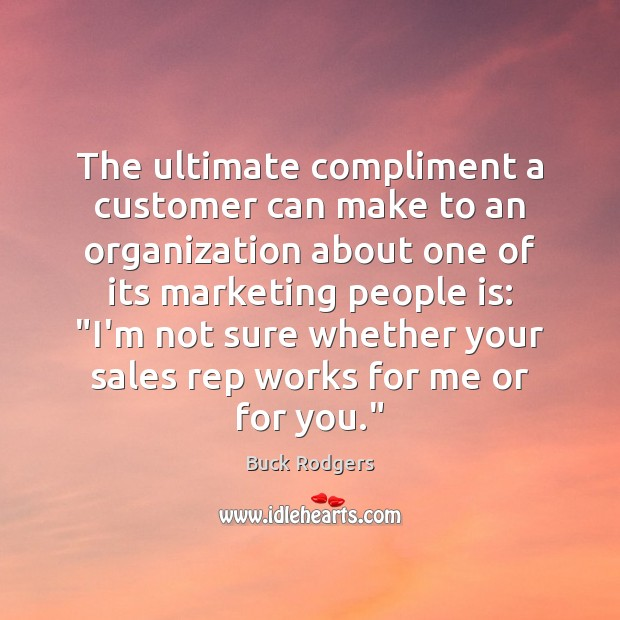 Image, The ultimate compliment a customer can make to an organization about one