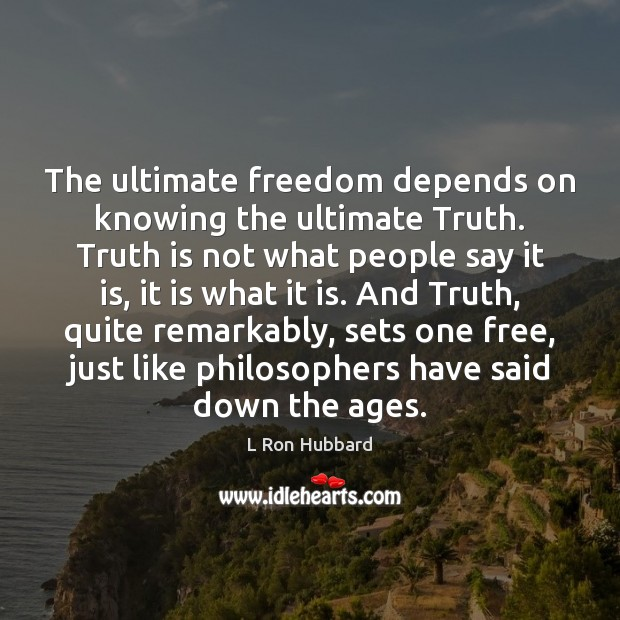 The ultimate freedom depends on knowing the ultimate Truth. Truth is not Image