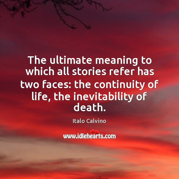 The ultimate meaning to which all stories refer has two faces: the Image