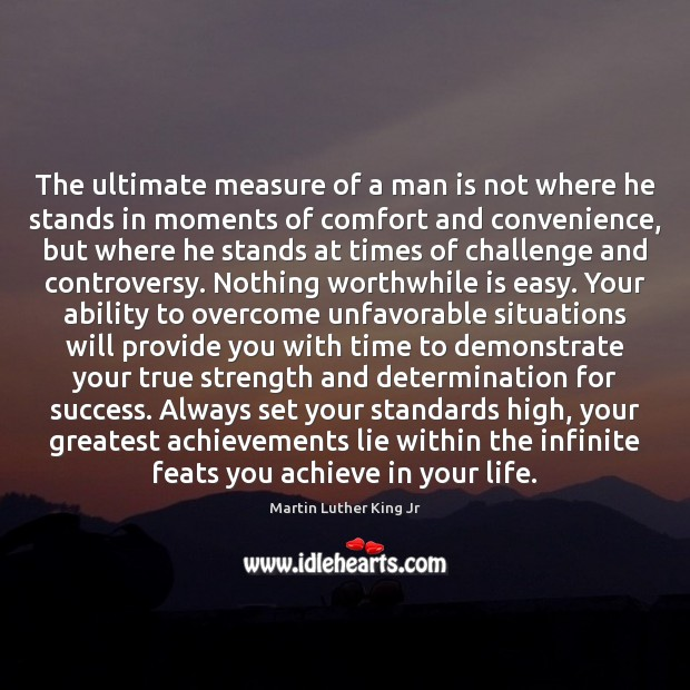 The ultimate measure of a man is not where he stands in Image