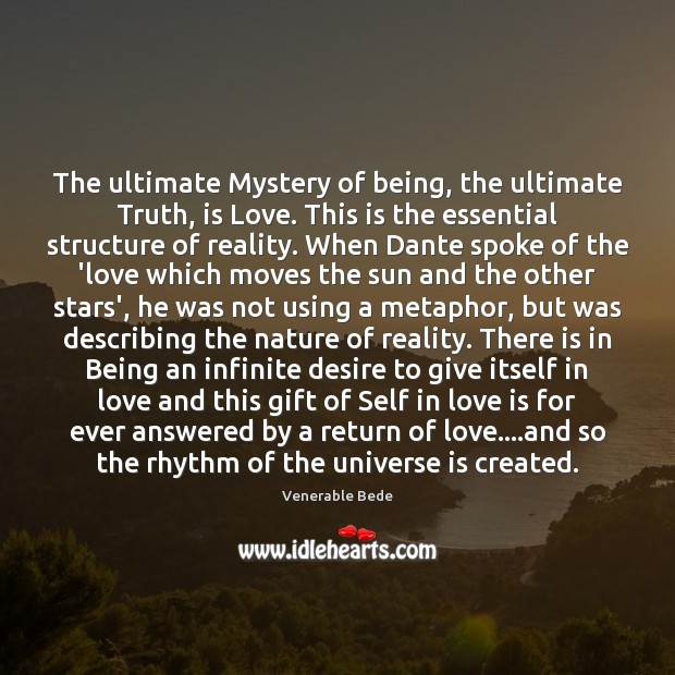 The ultimate Mystery of being, the ultimate Truth, is Love. This is Image