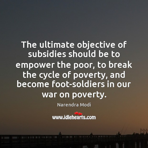 Image, The ultimate objective of subsidies should be to empower the poor, to